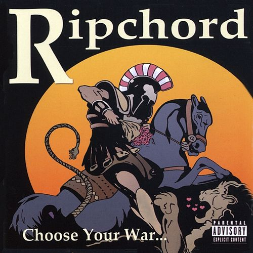 Choose Your War Explicit By Ripchord Napster
