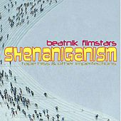 Shenaniganism (Tape Hiss & Other Imperfections) de Beatnik Filmstars