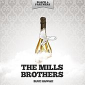 Blue Hawaii by The Mills Brothers