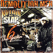 The Jacka's Demolition Men - Nuthin but Slap Chapter 6 von Various Artists