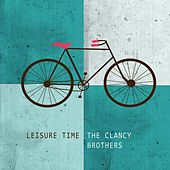 Leisure Time by The Clancy Brothers