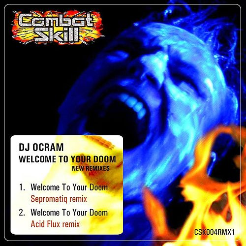 Welcome To Your Doom New Remixes (Single) by Dj Ocram : Napster