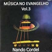 Música no Evangelho Vol. 3 de Nando Cordel