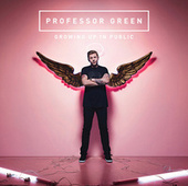 Growing Up In Public (Deluxe) by Professor Green