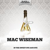 In the Sweet Bye and Bye by Mac Wiseman