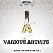Honky Tonk Country Vol. 2 by Various Artists
