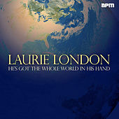 He's Got the Whole World in His Hands by Laurie London