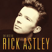 The Best Of Rick Astley by Rick Astley