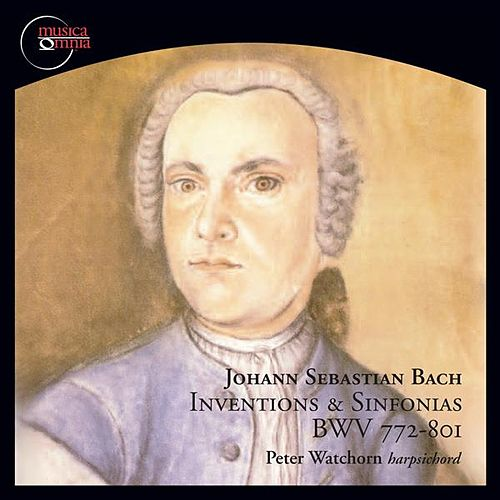 Bach: Inventions & Sinfonias, BWV 772-801 by Peter Watchorn