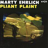 Pliant Plaint (feat. Stan Strickland, Anthony Cox & Robert Previte) by Marty Ehrlich