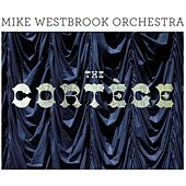Mike Westbrook: The Cortège (Remastered) by Various Artists