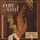 Fire of the Soul: Choral Virtuosity in 17th-Century Russia & Poland by The Rose Ensemble