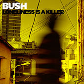 Loneliness is A Killer by Bush