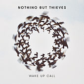 Wake Up Call von Nothing But Thieves