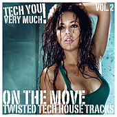 On the Move, Vol. 2 (Twisted Tech House Tracks) by Various Artists