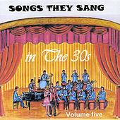 Songs They Sang in the 1930's, Vol. 5 by Various Artists