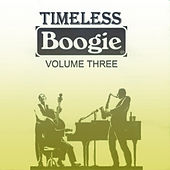 Timeless Boogie, Vol. 3 by Various Artists