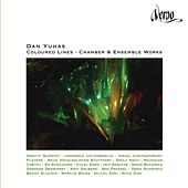 Dan Yuhas: Coloured Lines (Chamber & Ensemble Works) by Various Artists