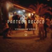 Viernes de Webeo de Panteon Rococo