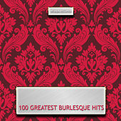100 Greatest Burlesque Hits by Various Artists