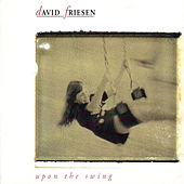 Upon the Swing by David Friesen