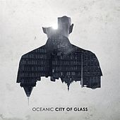 City of Glass by Oceanic