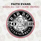 Soon as I Get Home (Remix) by Faith Evans