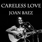 Careless Love by Joan Baez