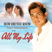 How Did You Know by Gary Valenciano