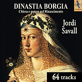 The Borgia Dynasty by Jordi Savall