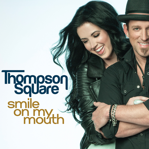 Smile On My Mouth by Thompson Square