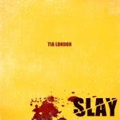 Slay - Single by Tia London