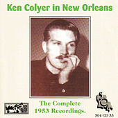 Ken Colyer in New Orleans - The Complete 1953 Recordings by Ken Colyer
