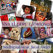 Viva el Peru Glorioso: Traditional Music From Andes de Various Artists