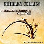 Original Recordings Collection (A Timeless Selection) by Shirley Collins
