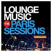 Lounge Music - The Paris Sessions de Various Artists