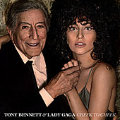 Cheek To Cheek by Tony Bennett & Lady Gaga
