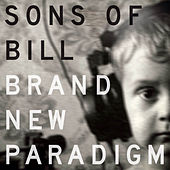 Brand New Paradigm by Sons of Bill