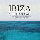 Ibiza Chillout Cafe' by Various Artists