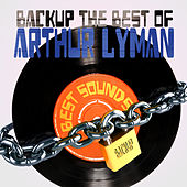 Backup the Best of Arthur Lyman von Arthur Lyman
