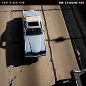 The Gasoline Age (Deluxe Reissue) by East River Pipe