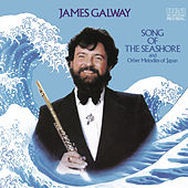 Song Of The Seashore and Other Melodies of Japan by James Galway