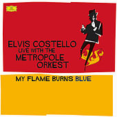 Costello: My Flame Burns Blue by Elvis Costello