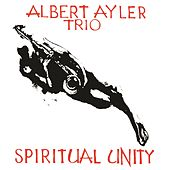 Spiritual Unity 50th Anniversary Expanded Edition de Albert Ayler