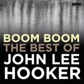 Boom Boom - The Best of John Lee Hooker by John Lee Hooker