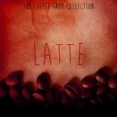 The Coffee Shop Collection - Latte de Various Artists