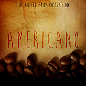 The Coffee Shop Collection - Americano by Various Artists