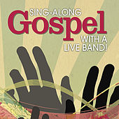 Sing-Along Gospel with a Live Band von The Great Backing Orchestra