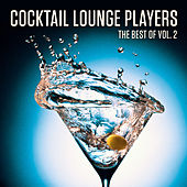 The Best of the Cocktail Lounge Players, Vol. 2 by Various Artists