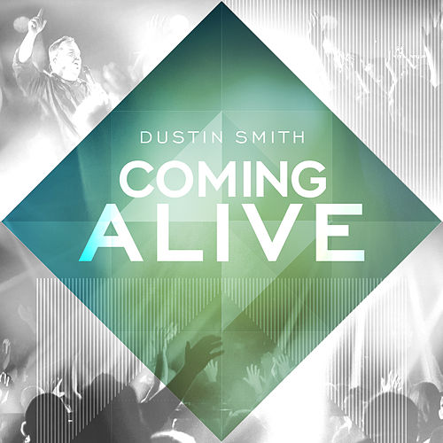 Coming Alive by Dustin Smith
